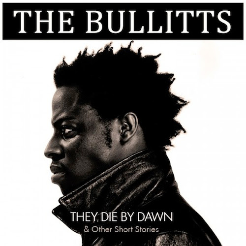 The Bullitts - They Die By Dawn & Other Short Stories Cover