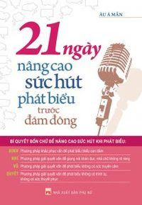 21 Ngày Nâng Cao Sức Hút Phát Biểu Trước Đám Đông - Ân Á Mẫn