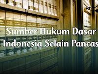 Sumber Hukum Dasar di Indonesia Selain Pancasila