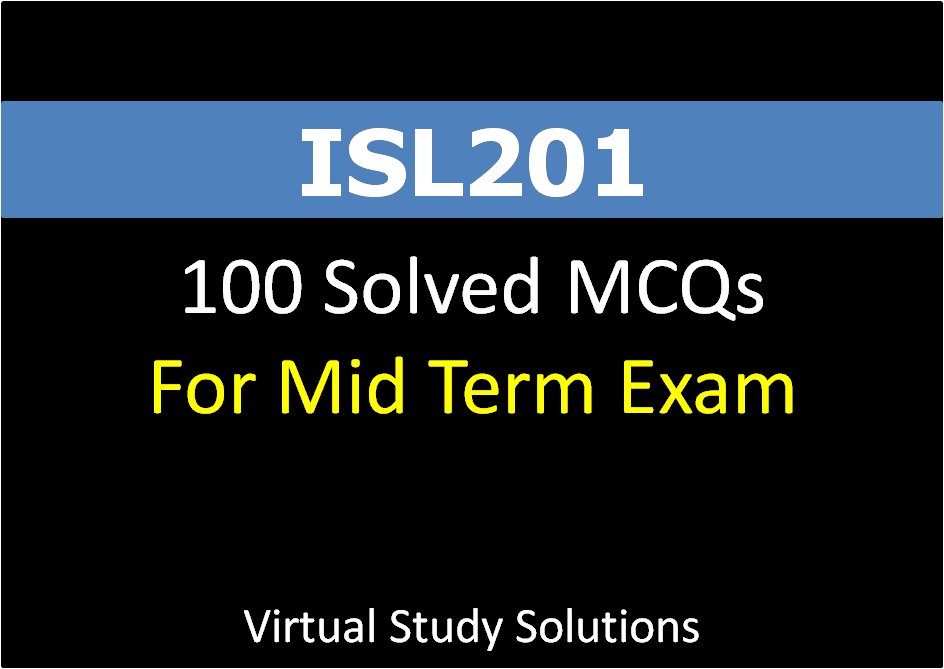 isl 201 mid term papers Super admin said: download isl201 current & past vu solved midterm & final term papers - islamiat.