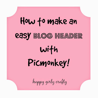 http://happygirlycrafty.blogspot.gr/2015/05/how-to-make-easy-blog-header-using.html