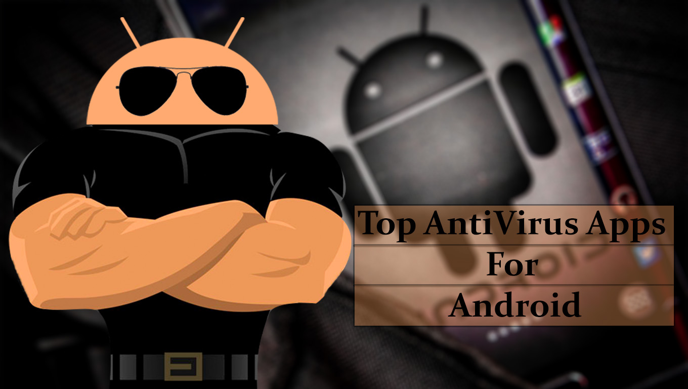 Top Antiviruses For Android