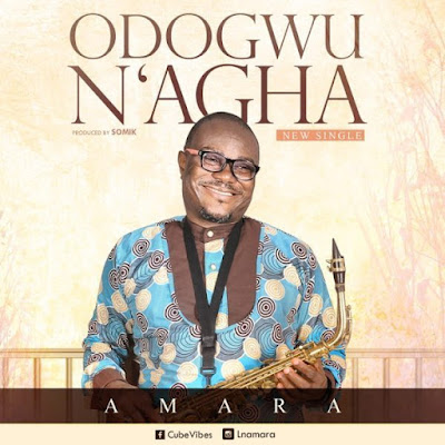 Amara – Odogwu N' Agha [Great Warrior]