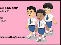 Soal UKK/ UAS PAI Kelas 7 SMP Semester 2 Terbaru