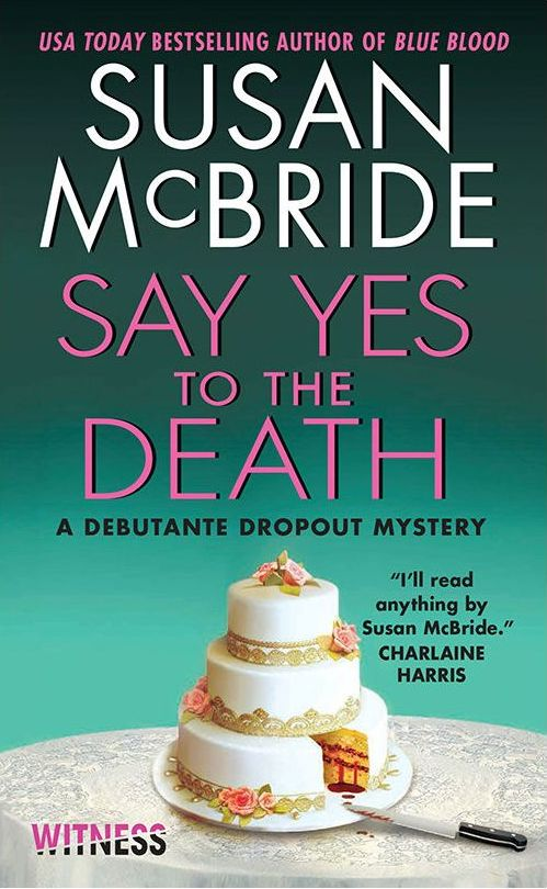 Excerpt from Say Yes to the Death by Susan McBride!