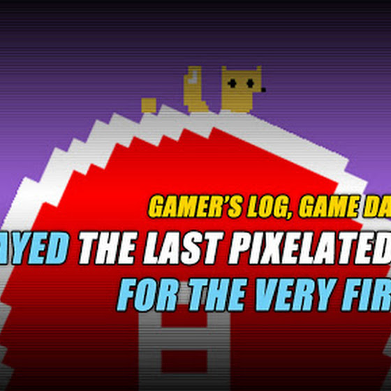 Played The Last Pixelated Planet Beta For The First Time  ★ Gamer's Log, Game Date 2/29/2016