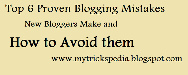 Top 6 Blogging Mistakes To Avoid That New Bloggers Make