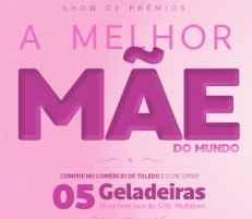 Promoção ACIT Toledo Dia das Mães 2018 Cinco Geladeiras