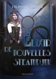 Élixir de nouvelles steampunk de Delphine Schmitz