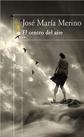 El centro del aire - José María Merino