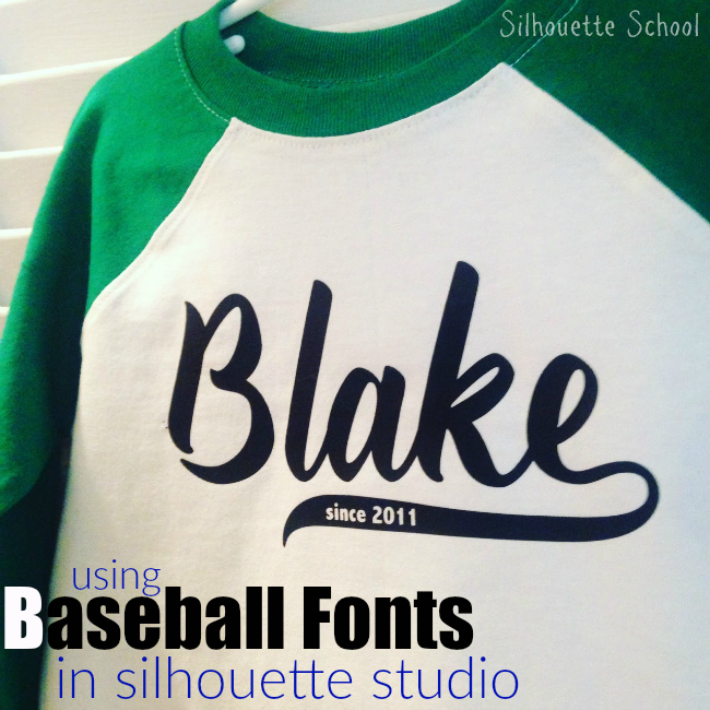 how to use baseball style fonts in silhouette studio  and a fontbabulous commercial font deal