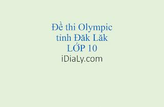 Đề thi Olympic tỉnh Đăk Lăk môn Địa lý lớp 10 năm 2017
