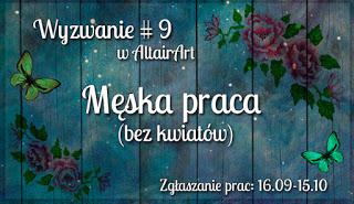http://www.altairart.pl/2016/09/wyzwanie-9-meska-praca-bez-kwiatow.html#h=659-1475182390846