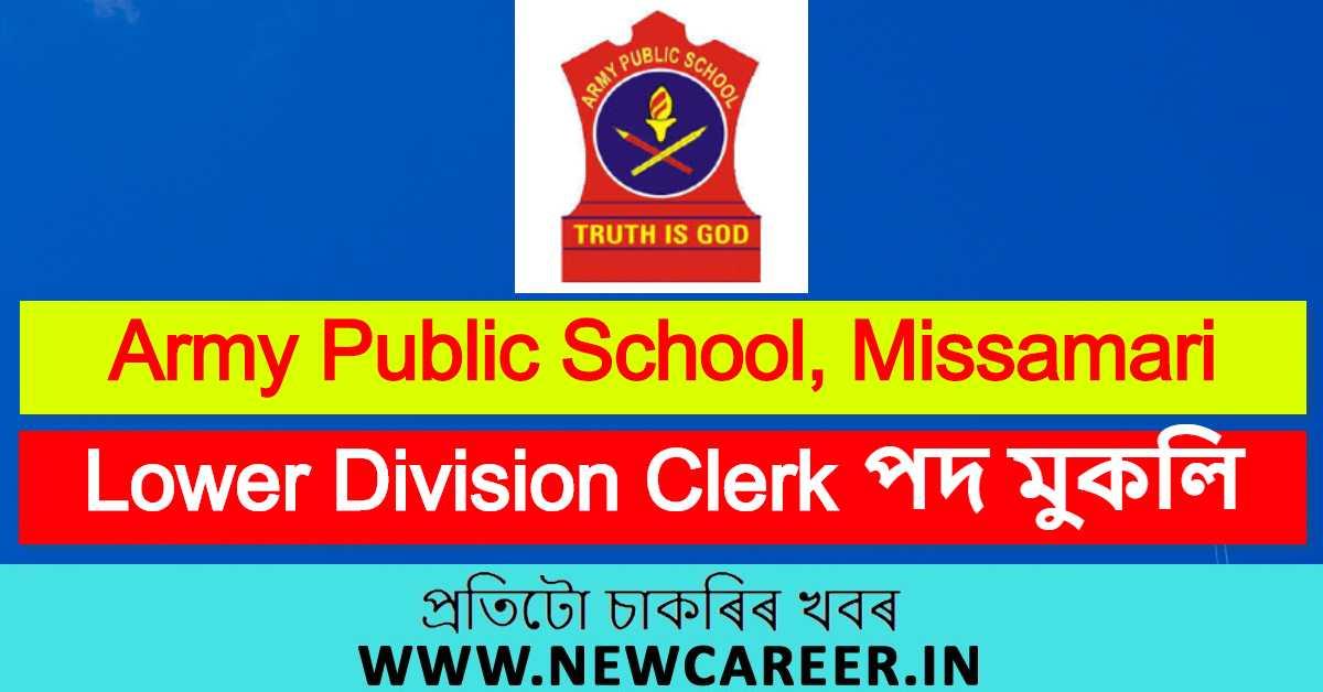 Army Public School, Missamari Recruitment 2020 : Apply For LDC Vacancy