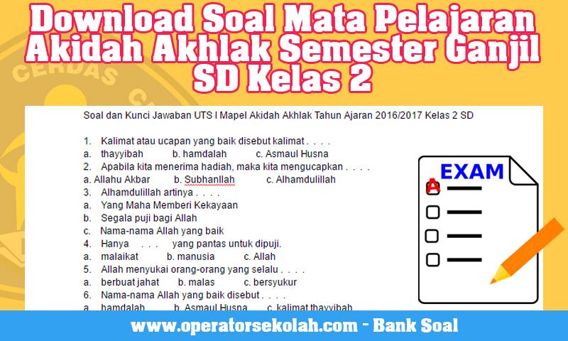 Download Soal Mata Pelajaran Akidah Akhlak Semester Ganjil SD Kelas 2