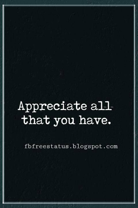 Inspirational Quotes For Thanksgiving, Appreciate all that you have.