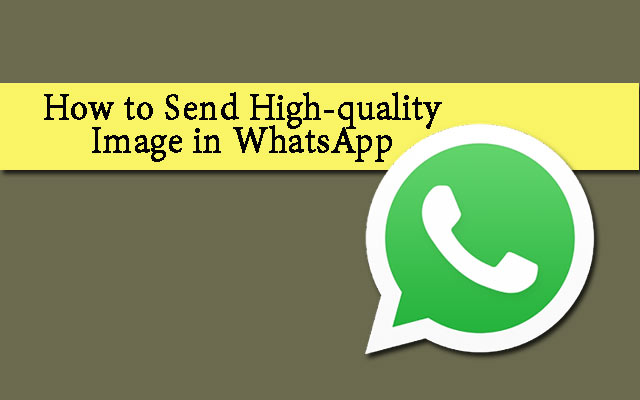 How to Send High-quality Image in WhatsApp