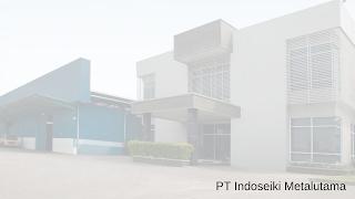 Lowongan Kerja PT Indoseiki Metalutama Tangerang