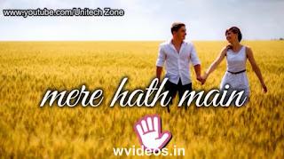 Mere Hath Mein Tera Hath Whatsapp Status Love Video