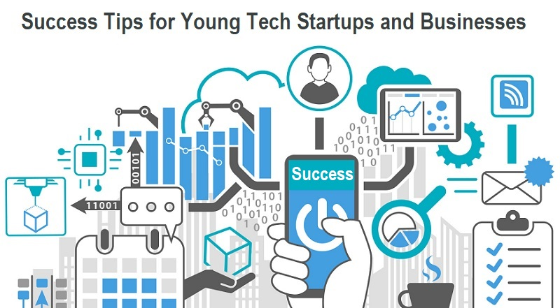 Success Tips for Young Tech Startups and Businesses