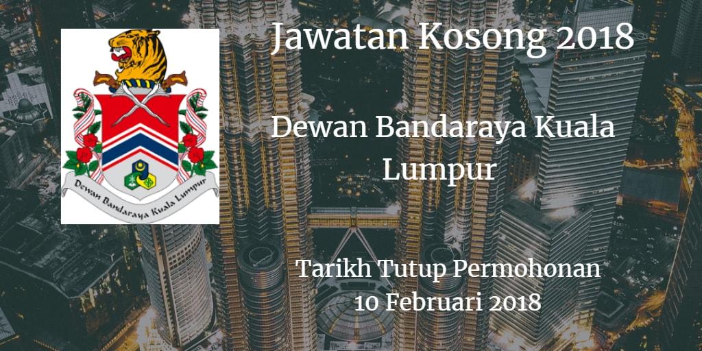 Jawatan Kosong Dewan Bandaraya Kuala Lumpur 10 Februari 2018