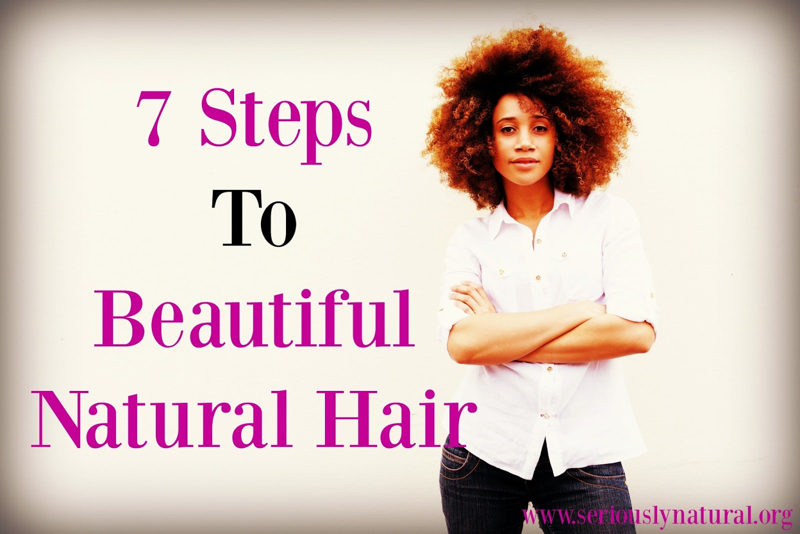 7 Steps to Determine The Perfect Products for Beautiful Natural Hair