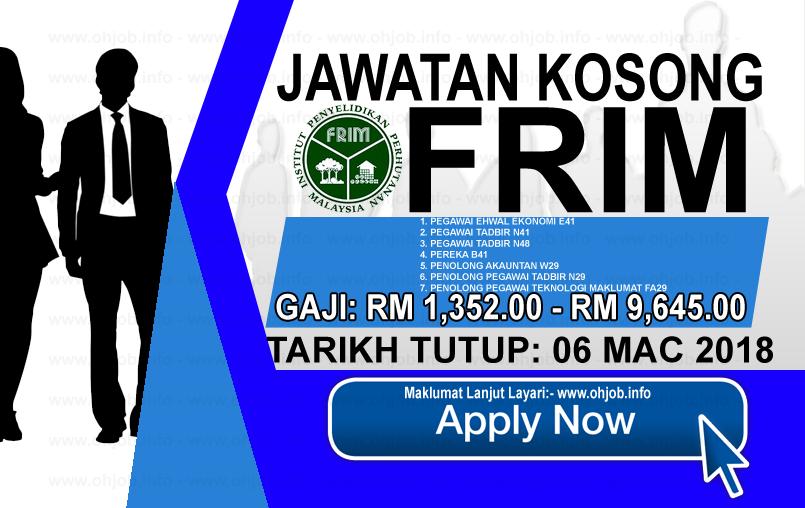 Jawatan Kerja Kosong Institut Penyelidikan Perhutanan Malaysia - FRIM logo www.ohjob.info mac 2018