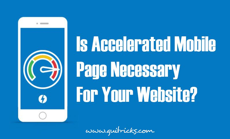 Accelerated Mobile Page Necessary For Your Website