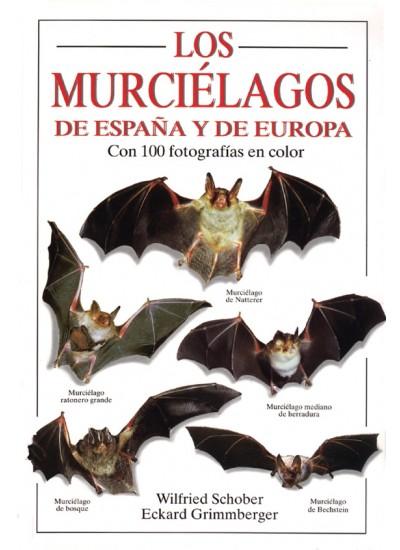 Los murciélagos de España y de Europa – Wilfried Schober y Eckard Grimmberger