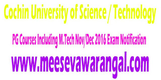 Cochin University of Science / Technology PG Courses Including M.Tech Nov/Dec 2016 Exam Notification