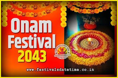 2043 Onam Festival Date and Time, 2043 Thiruvonam, 2043 Onam Festival Calendar