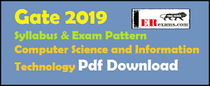 Gate 2019 Syllabus and Exam Pattern for Computer Science and Information Technology Pdf Download