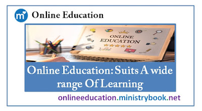 Online Education: Suits A wide range Of Learning
