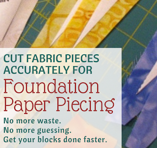 Foundation Piecing - How to Cut Pieces Accurately
