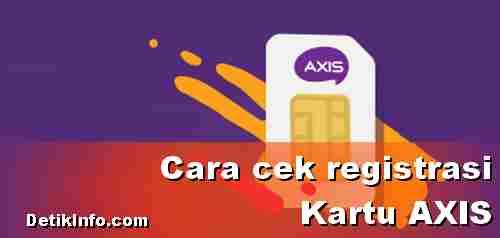 Cara Cek Registrasi AXIS berhasil atau gagal