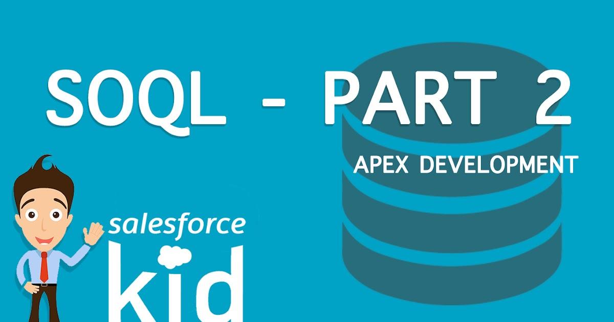 Salesforce SOQL | Relationship Queries - Part 2 - Salesforce Kid