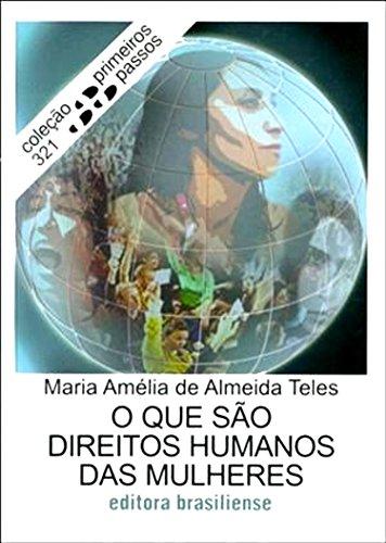 O que são direitos humanos das mulheres Maria Amélia de Almeida Teles