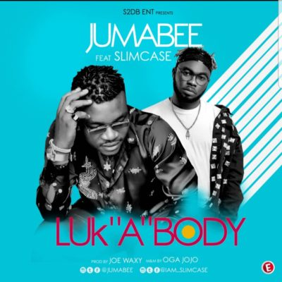 "Jumabee – ""Look A Body"" ft. Slimcase-www.mp3made.com.ng"