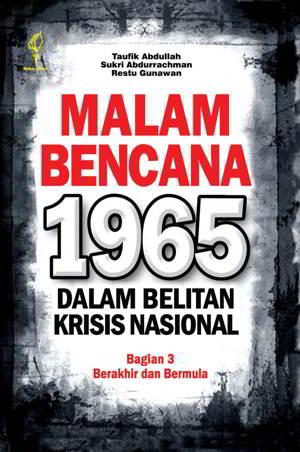 Malam Bencana 1965 Dalam Belitan Krisi Nasional bagian 3 PDF
