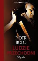 http://oficynka.pl/pl/p/Ludzie-przechodni-Piotr-Bolc/578