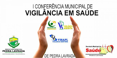 Pedra Lavrada inicia hoje a I Conferência Municipal de Vigilância em Saúde