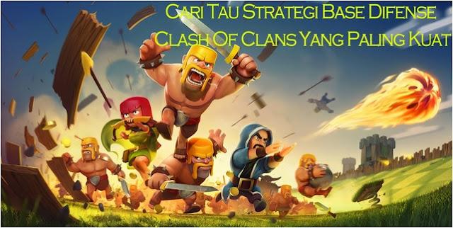 Cari Tau Strategi Base Difense Clash Of Clans Yang Paling Kuat