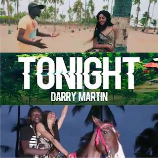MUSIC & VIDEO: Darry Martin – Tonight
