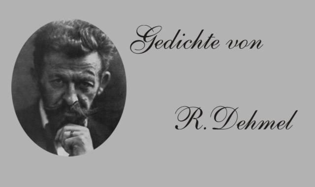 Gedichte Und Zitate Für Alle Gedichte Von R Dehmel