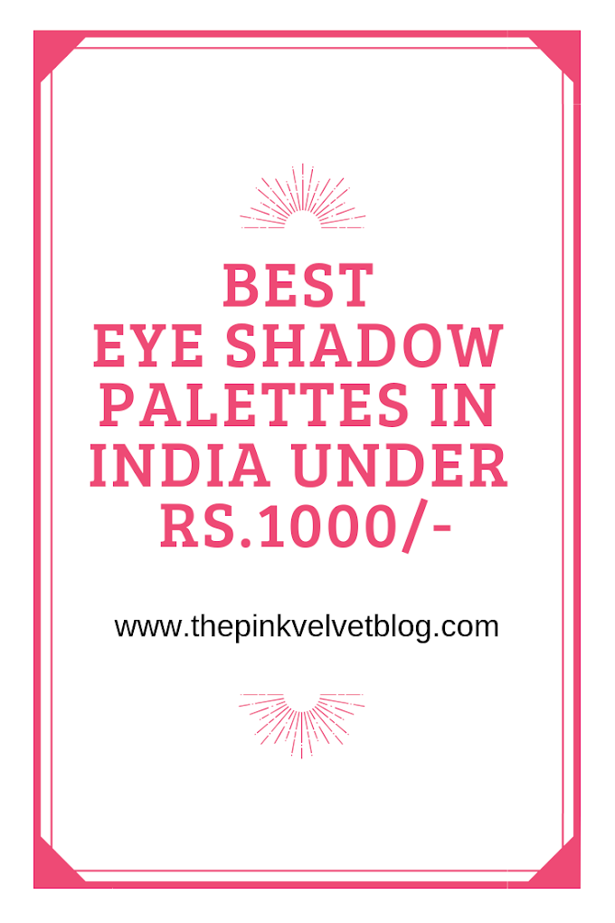 Top 5 Eye Shadow Palettes in India under Rs.1000/- and their Swatches