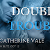 Release Blitz - Double Trouble by Catherine Vale