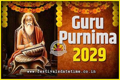 2029 Guru Purnima Pooja Date and Time, 2029 Guru Purnima Calendar