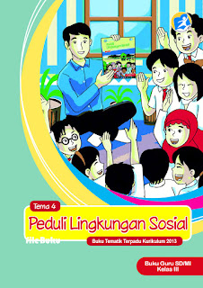 Buku Guru Kelas 3-III Tema 4 (Peduli Lingkungan Sosial) Kurikulum 2013 Revisi