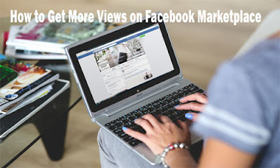 How to Get More Views on Facebook Marketplace Fast – Marketplace on Facebook