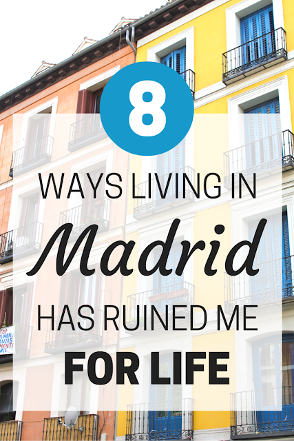 After 3 years in Spain's capital, living in Madrid has absolutely ruined me for life. Here's how Spanish culture has seduced, indulged and transformed me.